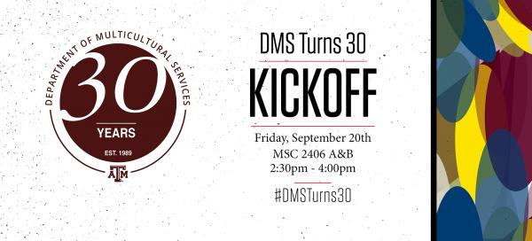 DMS Turns 30 Kickoff @ MSC 2406 A&B