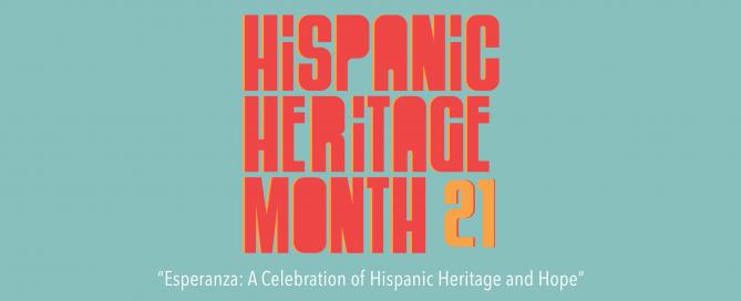 Hispanic Heritage Month '21